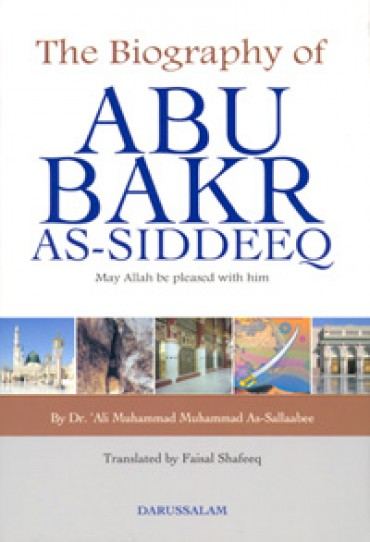 The Biography of Abu Bakr As - Siddeeq