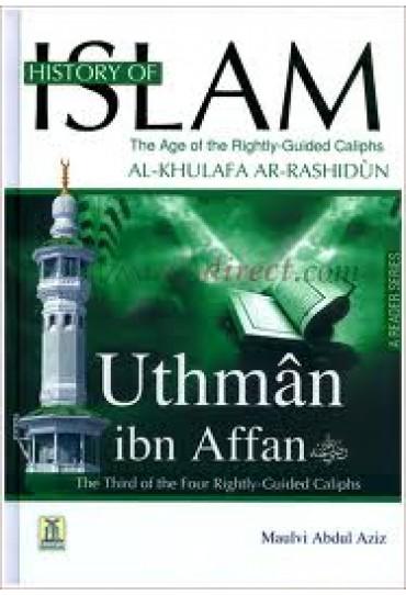 History of Islam Uthman Ibn Affan Rightly-Guided Khalifah