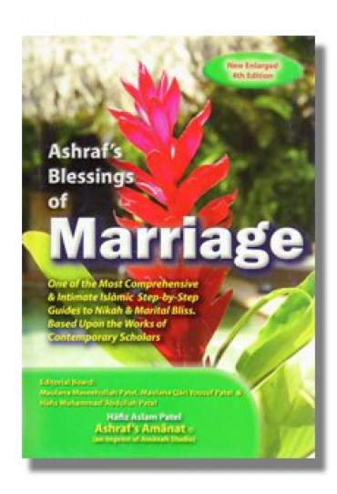 Ashraf's Blessings of Marriage - New Enlarged 4th Edition