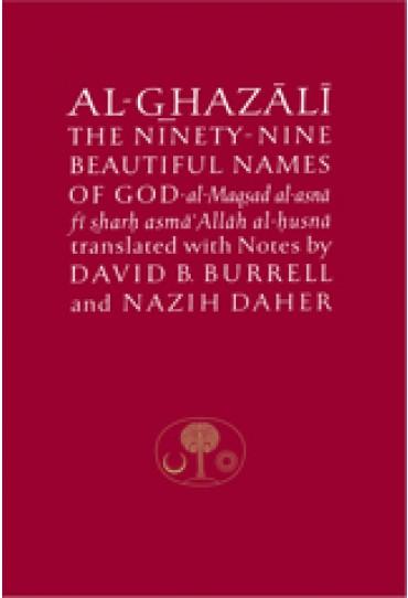 Al Ghazali The Ninety Nine Beautiful Names of God