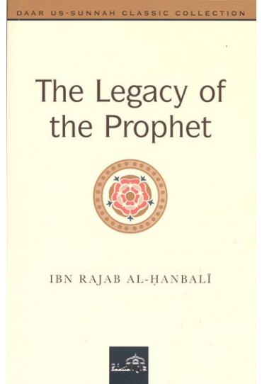 The Legacy of the Prophet صلی الله علیه وآله وسلم