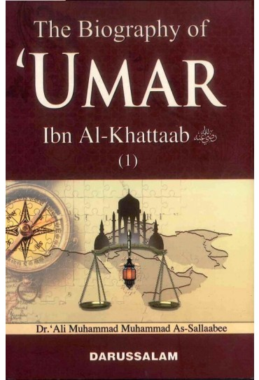 The Biography Of Umar Ibn Al-Khattaab