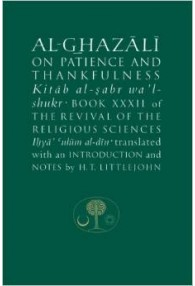 Al-Ghazali on Patience and Thankfulness ,Book XXXII of the Revival of the Religious Sciences