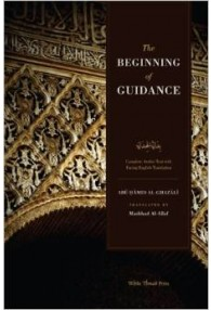 The Beginning of Guidance (Bidayat al-Hidaya) Complete Arabic Text with Facing English Translation