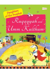 Ruqayyah and Umm Kulthum [Daughters of the Prophet]