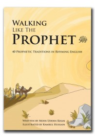 "Walking Like The Prophet (saw) The third book in the ""Just like the Prophet"" series."