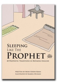 "Sleeping Like The Prophet (saw)  The second book in the ""Just like the Prophet"" series."