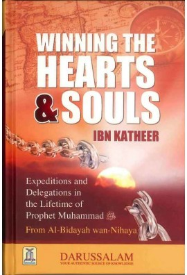 Winning The Hearts and Souls, Expeditions and Delegations in the Life of Prophet Muhammad  (From Albidayah Wannihayah)