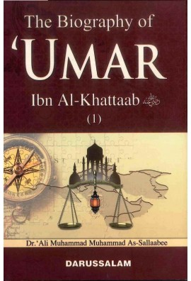 The Biography Of Umar Ibn Al-Khattaab