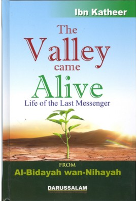 The Valley Came Alive Life of the Last Messenger   (From Albidayah Wannihayah)